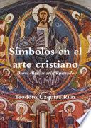 Símbolos en el arte cristiano. Breve diccionario ilustrado