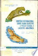 Simposio Internacional Sobre Fauna Silvestre e Pesca Fluvial e Lacustre Amazonica