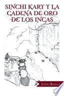 Sinchi Kary Y La Cadena De Oro De Los Incas