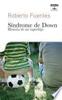 Síndrome de Down. Historia de un superhijo