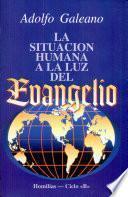SITUACIÓN HUMANA A LA LUZ DEL EVANGELIO - CICLO B