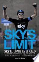 Sky's the limit. Sky, el límite es el cielo