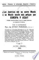 ?Las Américas son un nuevo mundo o un mundo mucho más antiguo que Europe y Asia? ....