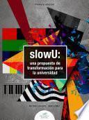 slowU: una propuesta de transformación para la universidad