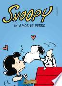 Snoopy un amor de perro / Snoopy a dog love