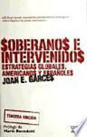 Soberanos e intervenidos, estrategias globales, americanos y españoles