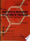 SOBRE DIRECTRICES DE INVESTIGACION EN SISTEMAS DE PRODUCCION para el Tropico Americano