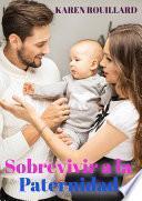 Sobrevivir la Paternidad