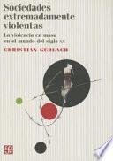 Sociedades extremadamente violentas/ Extremely violent societies