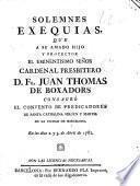 Solemnes exequias que a su amado hijo y protector ... Fr. Juan Thomas de Boxadors consagró el convento de Predicadores de Santa Cathalina Virgen y Martir de la ciudad de Barcelona en los dias 2 y 3 de abril de 1781