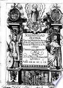 Solemnidad festiua, con que en la insigne, leal, noble y coronada civdad de Valencia se celebro la feliz nueva de la Canonizacion de su milagroso Arçobispo Santo Tomas de Villanueva ... por don Marco Antonio Orti ..