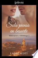 Solo pienso en besarte (Shakespeare y Edimburgo 2)