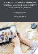 Soluciones tecnológicas para los problemas ligados al envejecimiento: cuestiones éticas y jurídicas