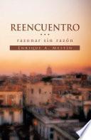 """Reencuentro... Razonar Sin Razón''"