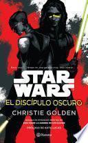 Star Wars. El discípulo oscuro