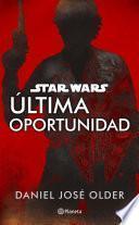 Star Wars. Última oportunidad