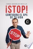 ¡Stop! Configura el GPS de tu vida