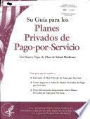 Su guía para los planes privados de pago-por-servicio