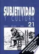 Subjetividad Y Cultura 21 Mexico.Abril 2004.