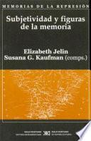 Subjetividad y figuras de la memoria