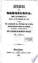 Sucesos de Barcelona, desde 13 de noviembre de 1842, hasta 19 de febrero de 1843, en que se levantó el estado de sitio