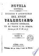 Sucesos y aventuras del joven valenciano D. Vicente Oferrall en su viaje a Italia, 2