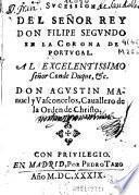 Sucession del Señor Rey Don Filipe Segundo en la corona de Portugal