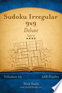 Sudoku Irregular 9x9 Deluxe - Experto - Volumen 23 - 468 Puzzles