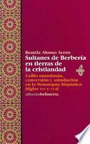 Sultanes de Berbería en tierras de la cristiandad