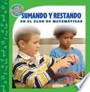 SUMANDO y RESTANDO en el club de matemáticas (ADDING and SUBTRACTING in Math Club)