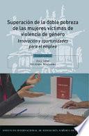 Superación de la doble pobreza de las mujeres víctimas de violencia de género. Innovación y oportunidades para el empleo