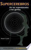 Supercerebros de los superdotados a los genios