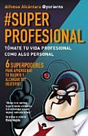 #SuperProfesional (resumen)