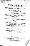 Synopsis historica chronologica de España : Parte nona, contiene los sucesos del siglo XV ...