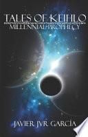 Tales of Keihlo: Millennial Prophecy