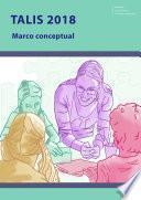 TALIS 2018. Marco conceptual