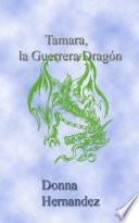 Tamara, La Guerrera Dragón.