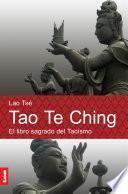 Tao Te Ching. El libro sagrado del taoismo