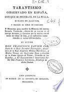 Tarantismo observado en España ... y memorias para escribir la historia del insecto llamado Tarántula, efectos de su veneno en el cuerpo humano, y curación por la música ...