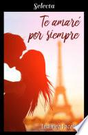 Te amaré por siempre (La chica de mis sueños 2)