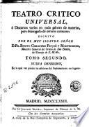 Teatro critico universal, ó, Discursos varios en todo género de materias, para desengaño de errores comunes, 2