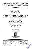 Teatro de Florencio Sanchez: Nuestros hijos. M'hijo el dotor. Cedulas de San Juan. Un buen negocio. La pobre gente. El pasado. 3.ed