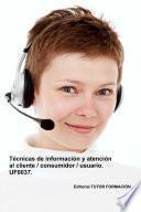 Técnicas de información y atención al cliente / consumidor / usuario. UF0037.