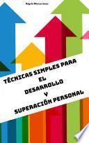 TÉCNICAS SIMPLES PARA EL DESARROLLO Y SUPERACIÓN PERSONAL