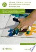 Técnicas y recursos de animación en actividades de tiempo libre : dirección y coordinación de actividades de tiempo libre educativo infantil y juvenil