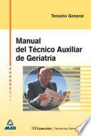 Tecnico Auxiliar de Geriatria. Manual. Temario. E-book