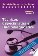 Tecnicos Especialistas de Radiodiagnostico Del Servicio Navarro de Salud. Osasunbidea. Temario.volumen i