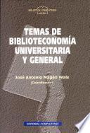 Temas de biblioteconomía universitaria y general