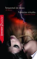 Tempestad de deseo / Fantasías virtuales