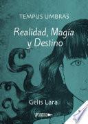 Tempus Umbras: Realidad, Magia y Destino